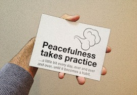 peacefulness takes practice